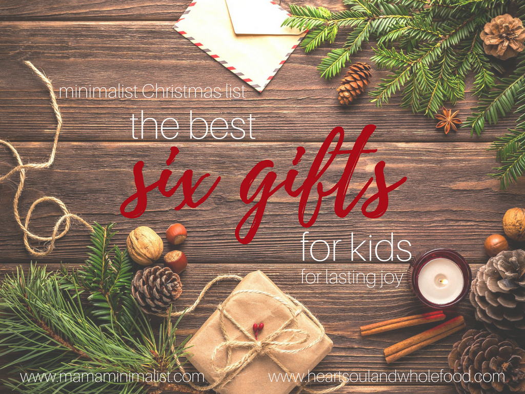 Minimalist Christmas List: The Best Six Gifts for Kids for Lasting ...