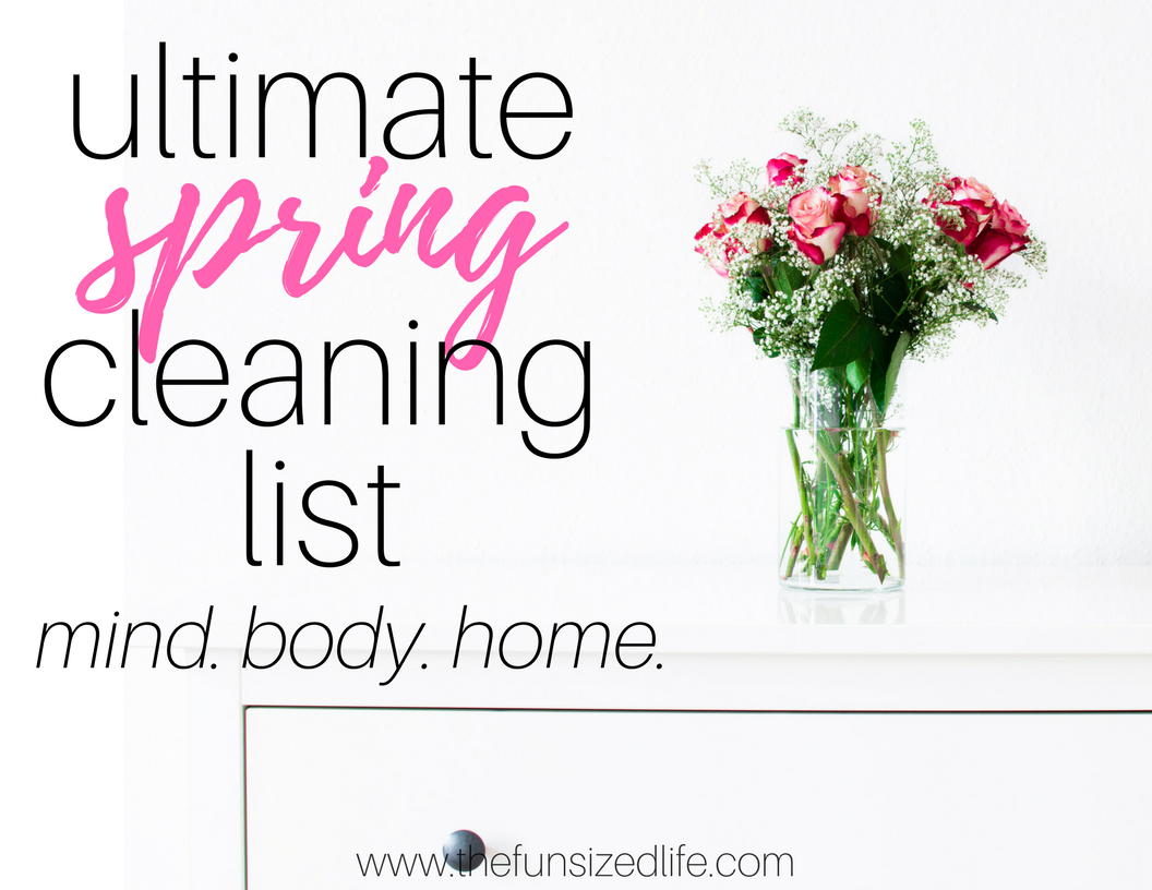Ultimate Minimalist Spring Cleaning List Mind Body Home The