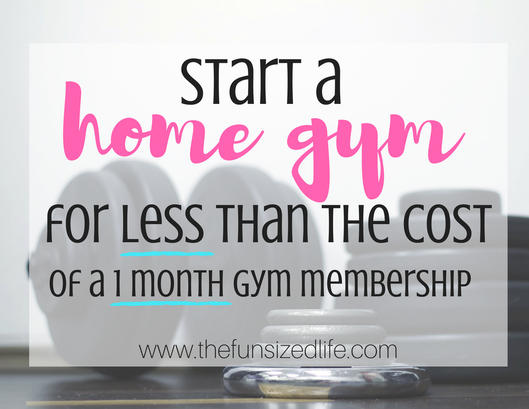 Start a home gym for less than the cost of month