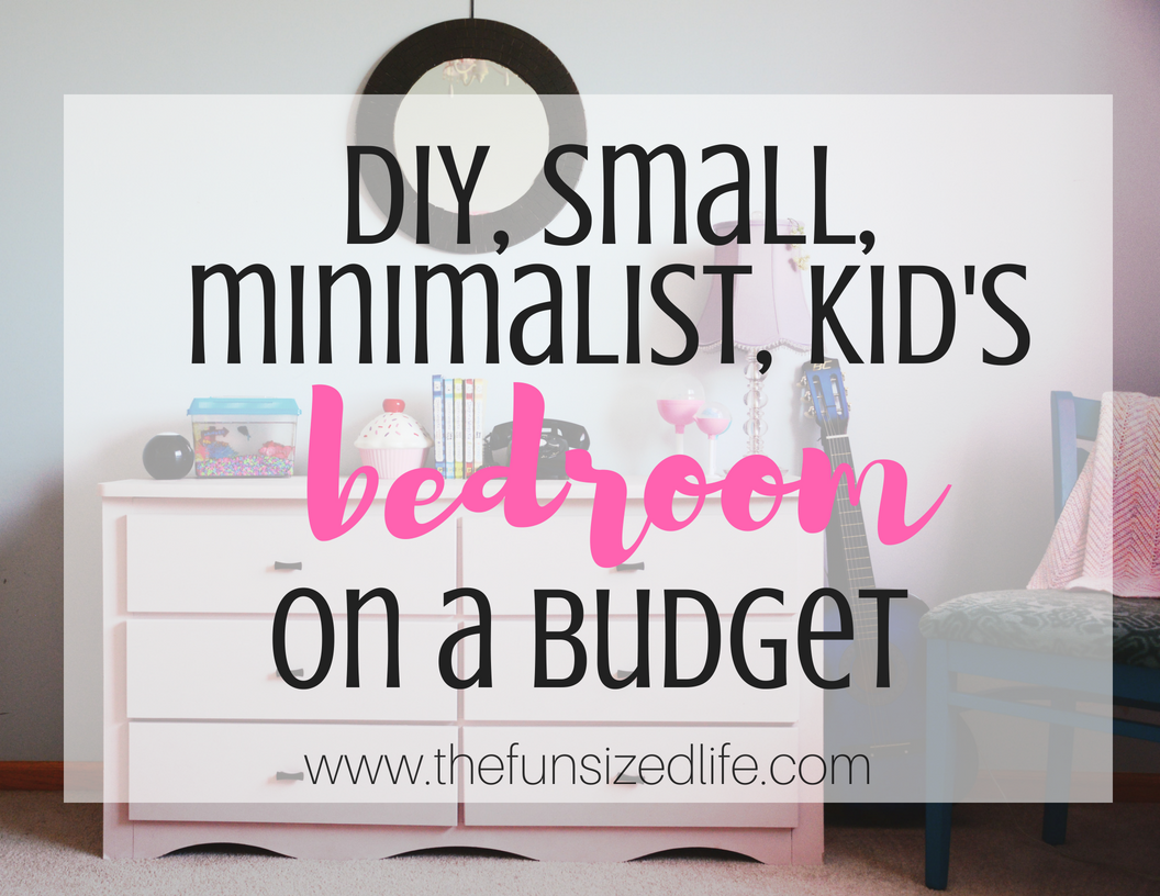 Diy Small Modern Minimalist Kid S Bedroom On A Budget