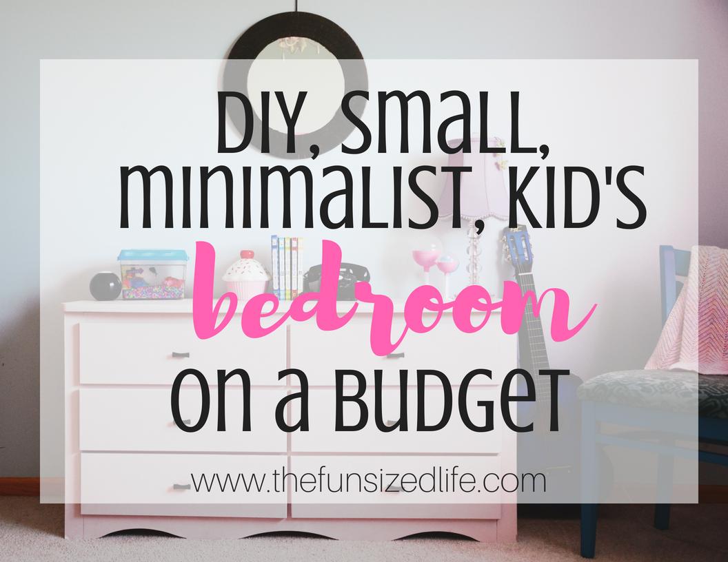 DIY Small, Modern, Minimalist Kidu0027s Bedroom On A Budget